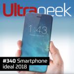 Ultrageek 340 – Smartphone ideal 2018
