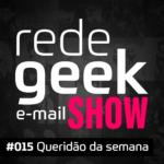 E-mail Show – Queridão da semana