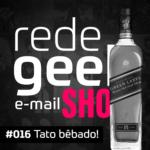 E-mail Show – Tato bêbado