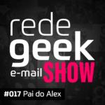 E-mail Show – Pai do Alex