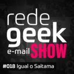 E-mail Show – Igual o Saitama