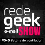 E-mail Show – Bateria do ventilador