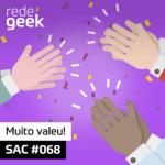 SAC – Muito valeu