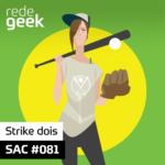 SAC – Strike dois