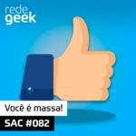 SAC – Você é massa
