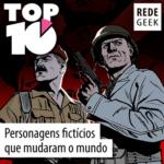 TOP 10 – Personagens fictícios que mudaram o mundo