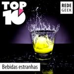 TOP 10 – Bebidas estranhas