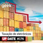 Update – Redução de imposto sobre eletrônicos