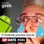 Update – O Android precisa morrer