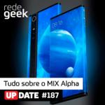 Update – Tudo sobre o Mi MIX Alpha