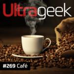 Ultrageek 269 – Café