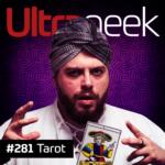 Ultrageek 281 – Tarot