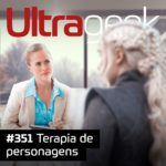 Ultrageek 351 – Terapia de Personagens