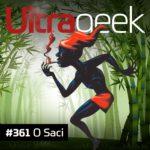 Ultrageek 361 – O Saci