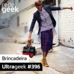 Ultrageek 396 – Brincadeira