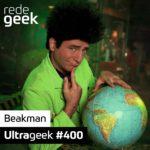 Ultrageek 400 – Beakman (português)