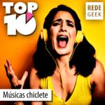 TOP 10 – Músicas chiclete