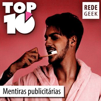 TOP 10 – Mentiras publicitárias