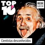 TOP 10 – Cientistas desconhecidos