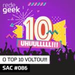 SAC – O TOP 10 voltou!!!