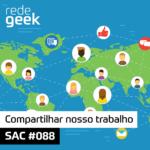 SAC – Compartilhar nosso trabalho