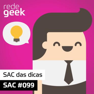 SAC 099 – SAC das dicas