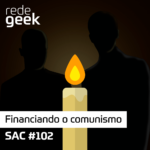 SAC – Financiando o comunismo