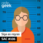 SAC – Siga as regras