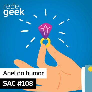SAC 108 – Anel do humor
