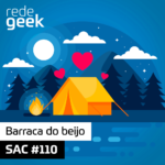SAC – Barraca do beijo