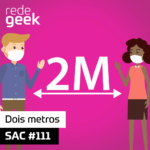 SAC – Dois metros