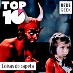 TOP 10 – Coisas do capeta