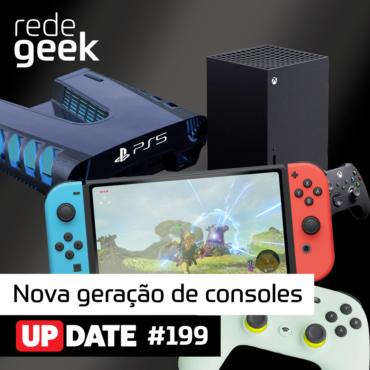 Update 199 - Nova Geração De Consoles