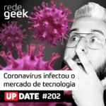 Update – Coronavírus infectou o mercado de tecnologia