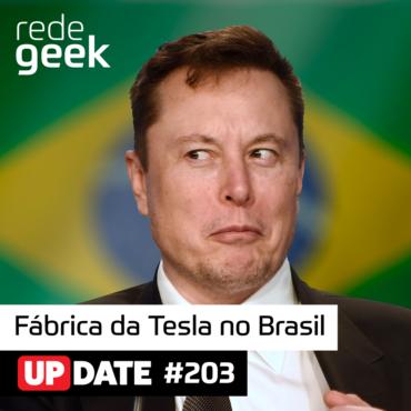 Update 203 - Fábrica Da Tesla No Brasil