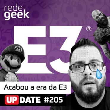 Update 205 - Acabou A Era Da E3