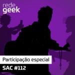 SAC – Participação especial