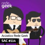SAC – Acústico Rede Geek