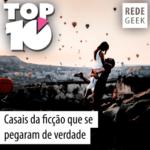 TOP 10 – Casais da ficção que se pegaram de verdade