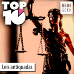 TOP 10 – Leis antiquadas
