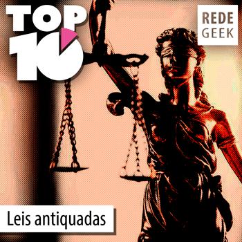 TOP 10 – Leis antiquadas