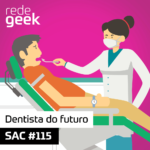 SAC – Dentista do futuro