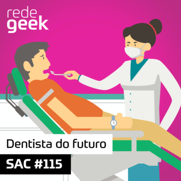 SAC 115 – Dentista do futuro