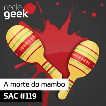 SAC 119 – A morte do mambo
