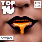 TOP 10 – Secreções
