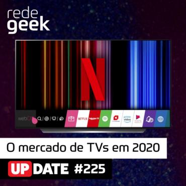 Update 225 – O mercado de TVs em 2020