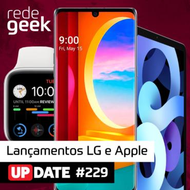 Update 229 – Lançamentos LG e Apple