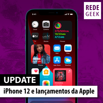 Update 233 - iPhone 12 e lançamentos da Apple