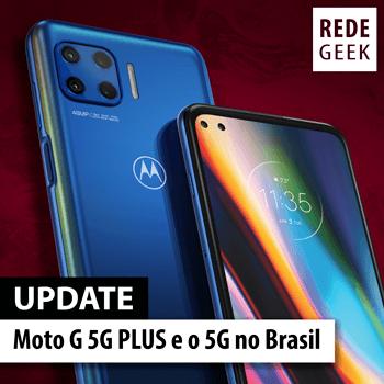 Update 234 - Moto G 5G Plus e o 5G no Brasil
