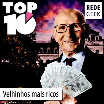 TOP 10 – Velhinhos mais ricos